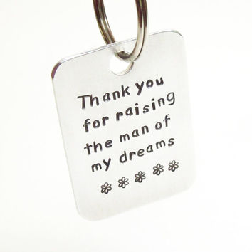 Mother-in-law gift - Thank you for raising the man of my dreams keychain keyring - Gift for groom mother - Gift from future daughter-in-law