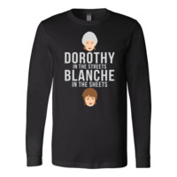 Dorothy in the streets Blanche in the sheets - The Golden Girls
