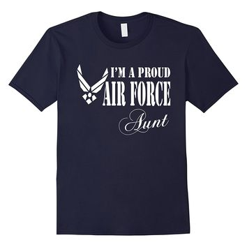 Pride U.S. Army - I'm a Proud Air Force Aunt T-shirt