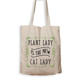 Plant Lady Is The New Cat Lady - Tote Bag