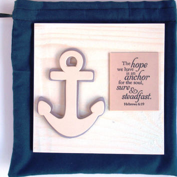 ANCHOR Verse decor & Fabric bag. The hope we have is an anchor for the soul, sure and steadfast. Hebrews 6.19