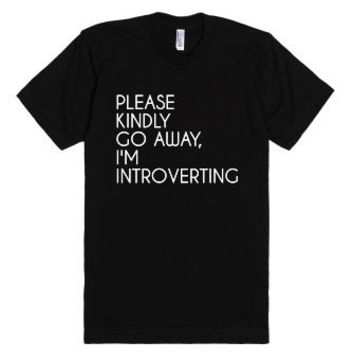 Please Kindly Go Away I'm Introverting Funny   T-Shirt