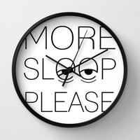 More Sleep Please Wall Clock by Rachel Additon