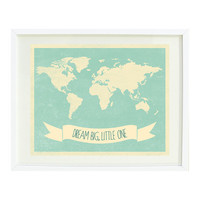 Dream Big, Little One Quote Art Print 8x10-World Map-Grayed Jade-Cream-Kids Room-Baby Boy or Girl Nursery-Playroom-Home Decor