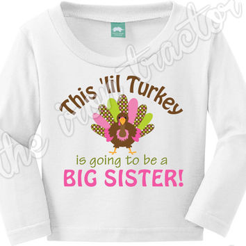 Thanksgiving Pregnancy Announcement Shirt or Onesuit ~ Thanksgiving Shirt / Onesuit / Bib / Digital Transfer ~ Thanksgiving Big Sister
