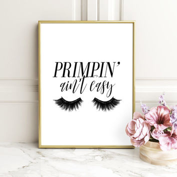Digital Download, Wall Decor, Fashion Print, Primpin Aint Easy, Printable Art, Bathroom Art, Typography Print, Make Up Print, Wall Art