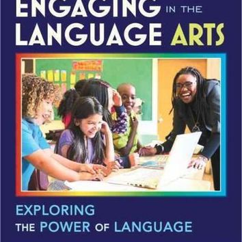 Engaging in the Language Arts: Exploring the Power of Language