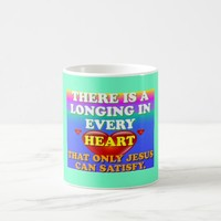 There Is A Longing In Every Heart For Jesus' Love. Coffee Mug
