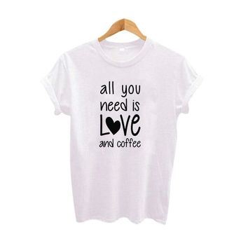 Summer 2018 Harajuku Coffee Slogan T Shirt All You Need is Love And Coffee Graphic Tees Women Tumblr Hipster t-shirt Black White