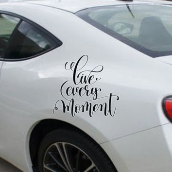 Live every moment Die Cut Vinyl Outdoor Decal (Permanent Sticker)