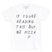 IF YOU'RE READING THIS BUY ME PIZZA | TEXT SHIRT