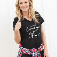 """Have Courage and Be Kind"" Tee - Womens"