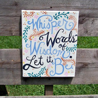 "Whisper words of wisdom, Let it be"" 8x10 Lyric art, the Beatles, groovy, gift, Canvas quote-"