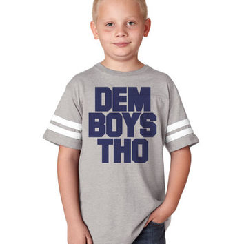 DEM BOYS THO Youth Football Tee Jersey | Dem Boyz Dallas Cowboy Youth Shirts | Youth Sizes xSmall thru xL | Also available for Kids/Baby