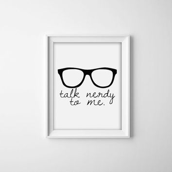 8x10 Digital Print - Talk Nerdy to me, Typography Print, Silly Poster, Home Decor, Bedroom Art, Dorm Room Print, Black and White Art