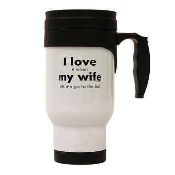 I Love My Wife - Bar Stainless Steel 14oz Travel Mug by TooLoud