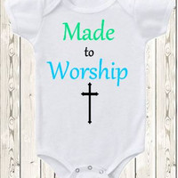 Made to Worship Onesuit ® brand bodysuit or shirt  perfect for Godson Goddaughter, baptism, christening, dedication, baby shower, Christian
