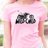 Wild Child T-Shirt - Are you a biker babe or have a wild side, this shirt is for you. Available in Gray, Pink, Yellow and White Heavy Cotton