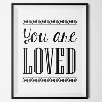 You are loved - Printable Poster - Digital Art - Download and Print