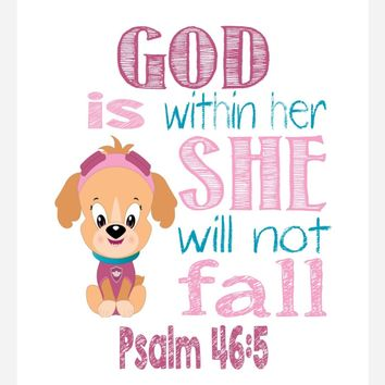 Skye Paw Patrol Christian Nursery Decor Print, God is within her she will not fall Psalm 46:5