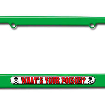 What's Your Poison - Skull And Crossbones License Plate Frame