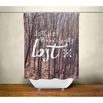 Lets Get Lost Quote Shower Curtain