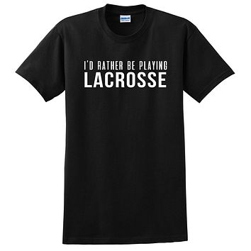I'd rather be playing lacrosse T Shirt