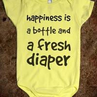 happiness is a bottle and a fresh diaper