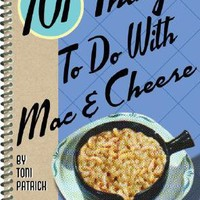 101 Things To Do With Mac & Cheese - The Afternoon