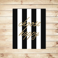 Choose Happy Print, Black and Gold, Gold Glitter Print, Gold Foil Print, Dorm Decor, Home Decor, Typography, Typographic Print