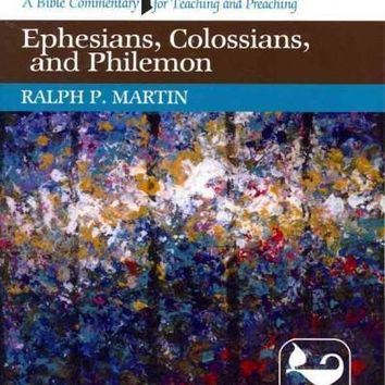 Ephesians, Colossians, and Philemon (Interpretation: A Bible Commentary for Teaching and Preaching)