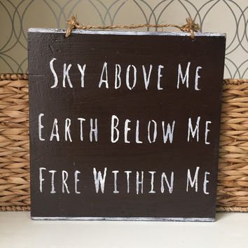 Sky Above Me Earth Below Me Fire Within Me Sign / Yoga Sign / Yoga Decor - Brown