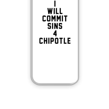I will commit sins 4 chipotle - iPhone 5&5s Case