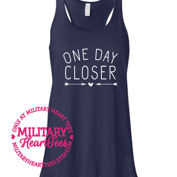 One Day Closer Racerback Tank top, Army, Air Force, Marines, Navy, Military Wife, Fiance, Girlfriend, Workout