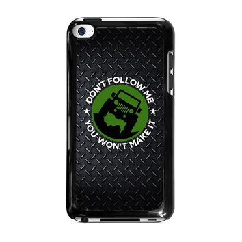 JEEP DON'T FOLLOW ME iPod Touch 4 Case Cover