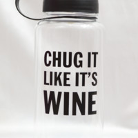 chug it like it's wine water bottle