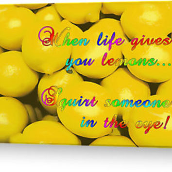 'When life gives you lemons...' Greeting Card by sexyjustsexy