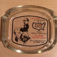 Vintage collectible souvenir glass ashtray from Holiday Rambler Travel Trailers, 3514 E. Fourteenth Street, Des Moines, Iowa. From Herb and