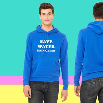 Save water drink beer - funny t-shirt design sweatshirt hoodiee