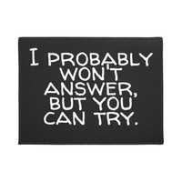 Probably Won't Answer Antisocial Quote Funny Doormat