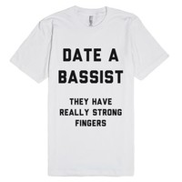 Date A Bassist-Unisex White T-Shirt