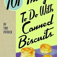 101 Things to Do with Canned Biscuits:Amazon:Books