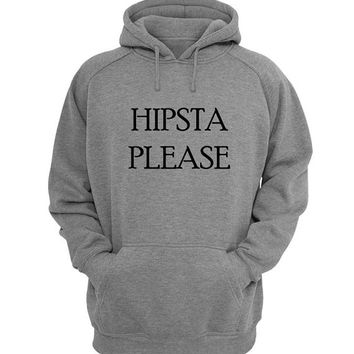 hipsta please Hoodie Sweatshirt Sweater Shirt Gray for Unisex size with variant colour