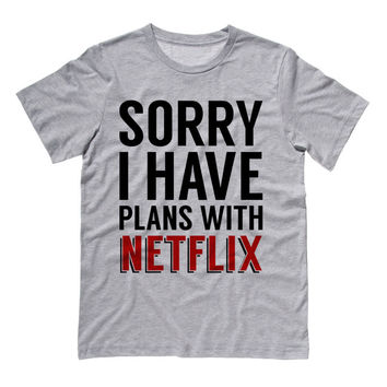 Sorry I Have Plans with Netflix T-Shirt