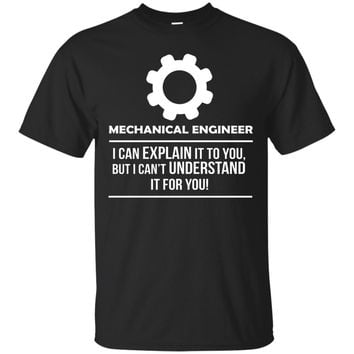 Mechanical Engineer I can Explain it Occupation T-shirt