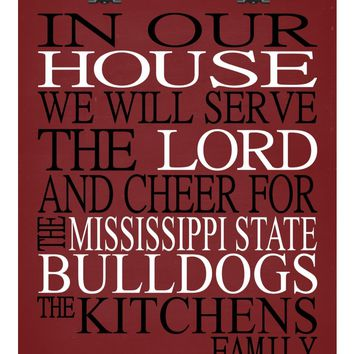 In Our House We Will Serve The Lord And Cheer for The Mississippi State Bulldogs Personalized Christian Print - sports art - multiple sizes