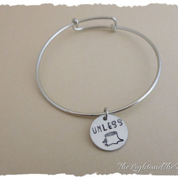 Hand Stamped Jewelry Charm Bracelet - Wire - Unless - Dr Seuess Inspired - Alex and Ani Style Bracelet - Gift for her - gift idea