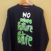 CLEARANCE SALE Rare SUPREME No Future Swag Green Neon Sweatshirt Hip Hop Sweater Skate