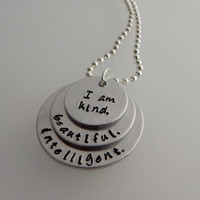 I am kind, beautiful, intelligent. Hand Stamped Necklace / Inspirational Hand Stamped Necklace