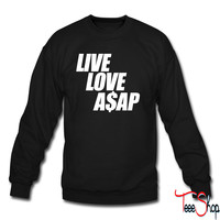 Live Love A$APr crewneck sweatshirt
